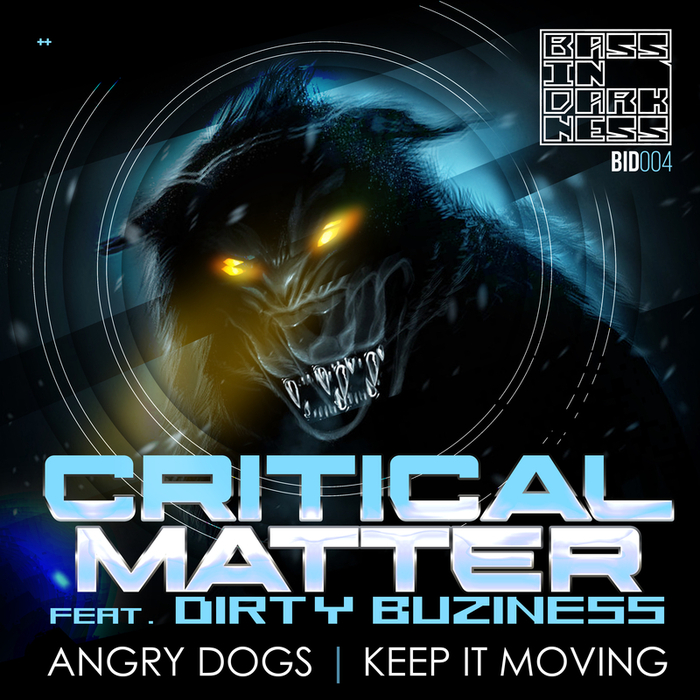 CRITICAL MATTER feat DIRTY BUZINESS - Angry Dogs