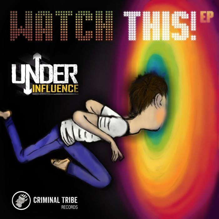 UNDER INFLUENCE - Watch This