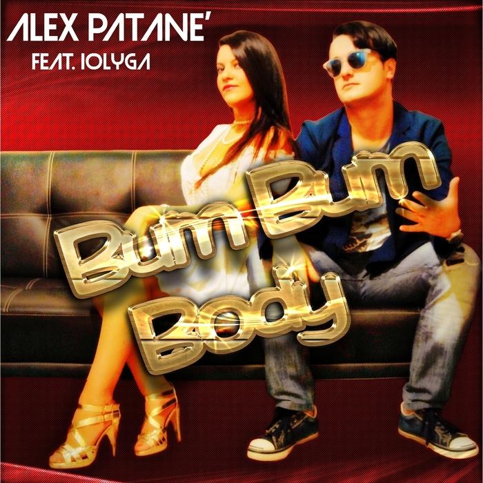 PATANE', Alex feat IOLYGA - Bum Bum Body
