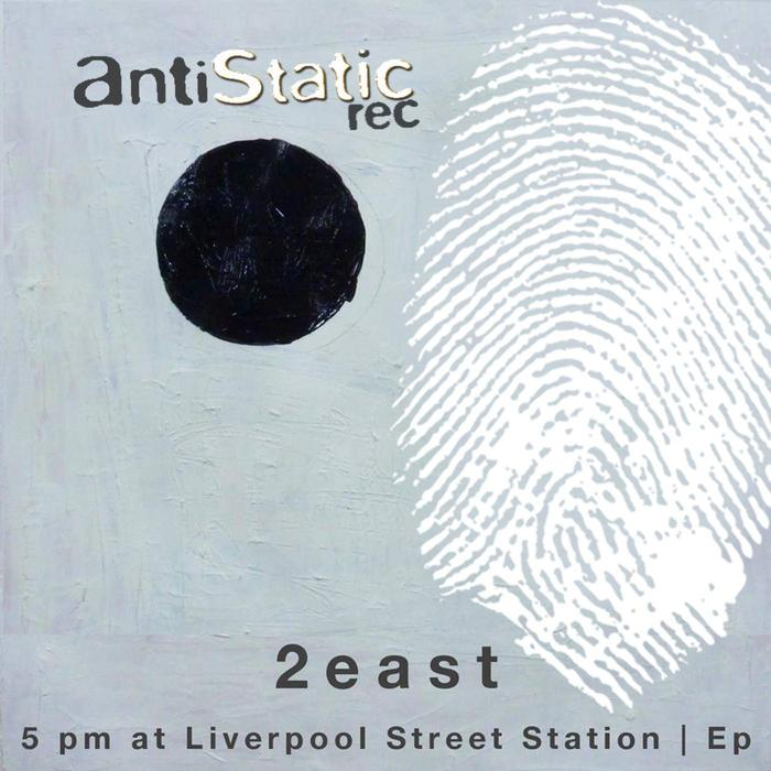 2EAST - 5pm At Liverpool Street Station EP