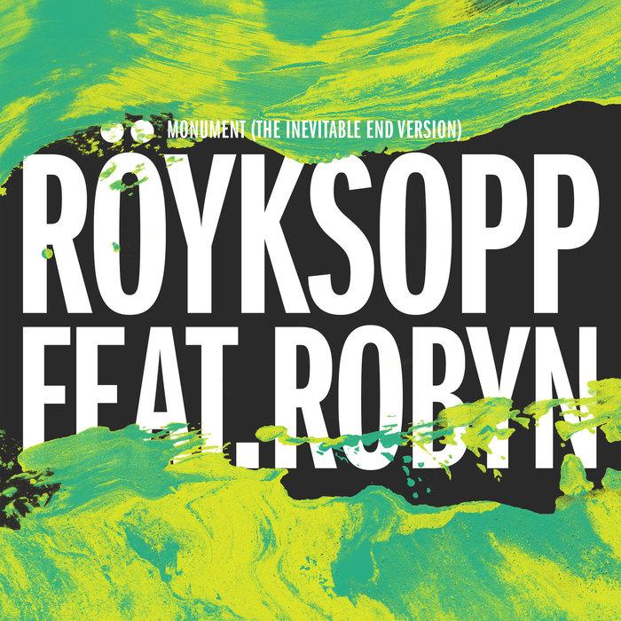 ROYKSOPP feat ROBYN - Monument