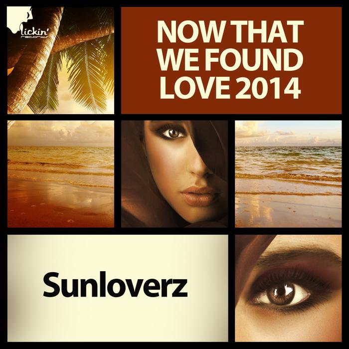 SUNLOVERZ - Now That We Found Love 2014