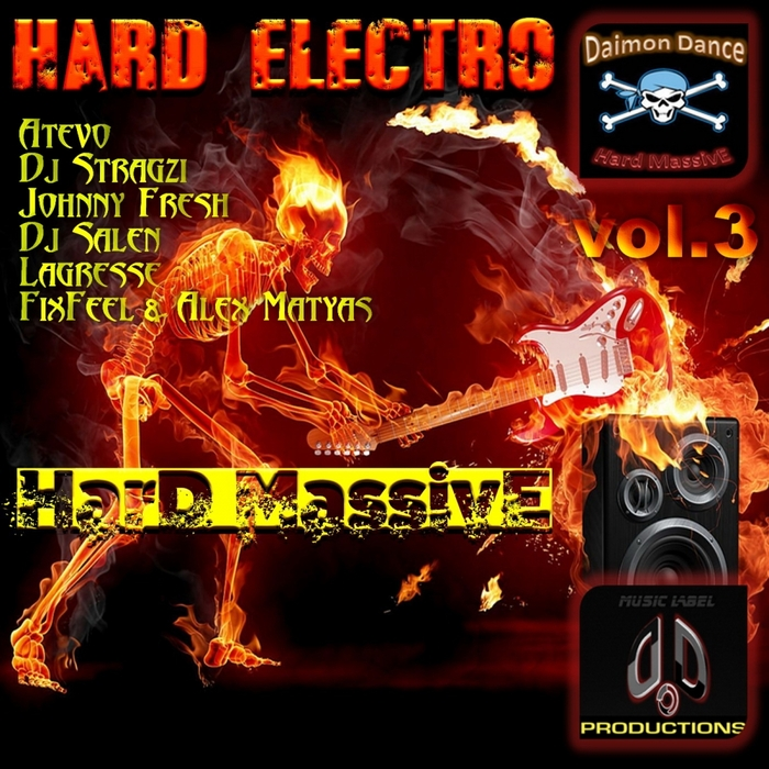 ATEVO/DJ STRAGZI/JOHNNY FRESH/DJ SALEN/LAGRESSE/FIXFEEL/ALEX MATYAS - Hard Massive: Hard Electro Vol 3