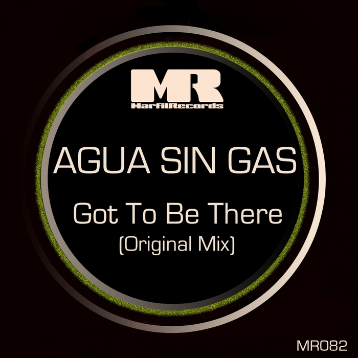 AGUA SIN GAS - Got To Be There