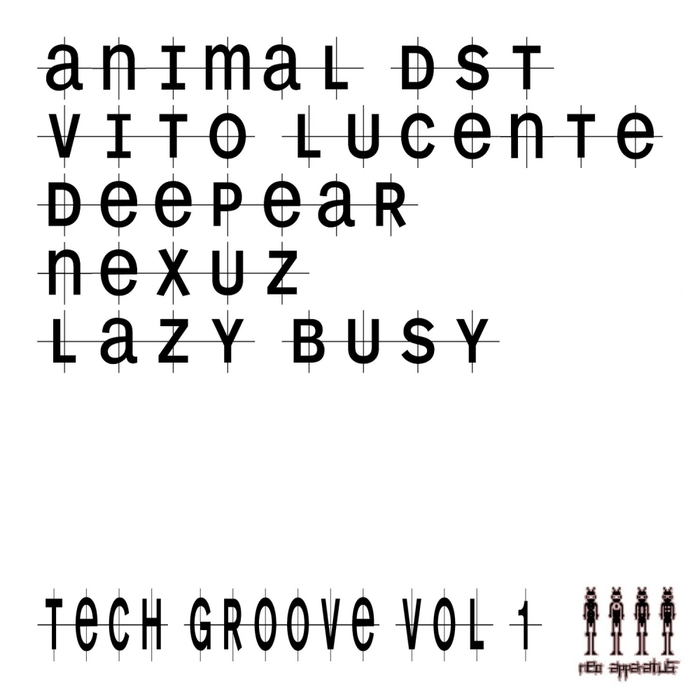 ANIMAL DST/VITO LUCENTE/DEEPEAR/NEXUZ/LAZY BUSY - Tech Groove Vol 1