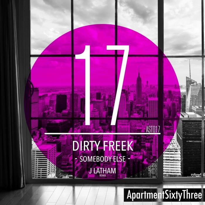 DIRTY FREEK - Somebody Else (remixes)