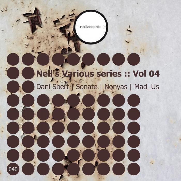 SBERT, Dani/SONATE/NONYAS/MAD US - Nell's Various Series Vol 04