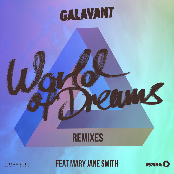 GALAVANT feat MARY JANE SMITH - World Of Dreams (remixes)