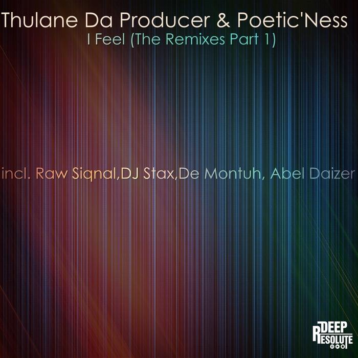 THULANE DA PRODUCER & POETICNESS - I Feel (The remixes) Pt 1