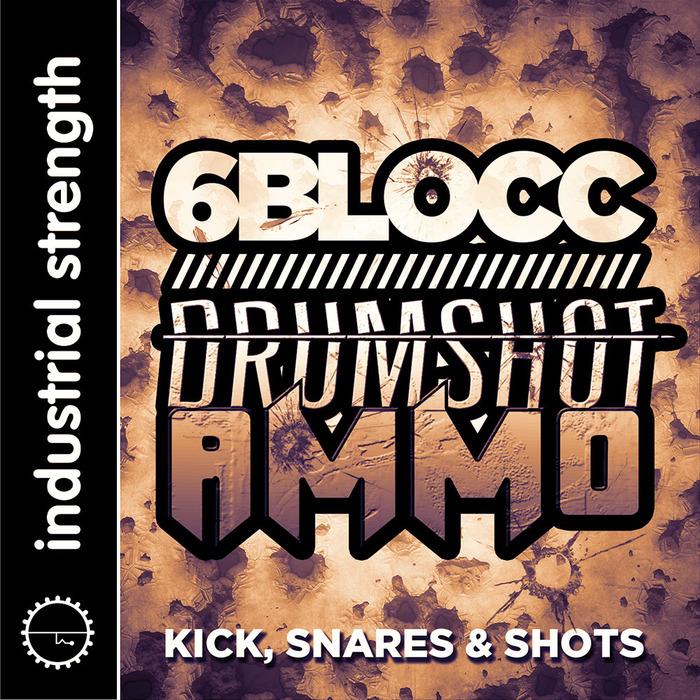 6BLOCC - Drumshot Ammo (Sample Pack WAV)
