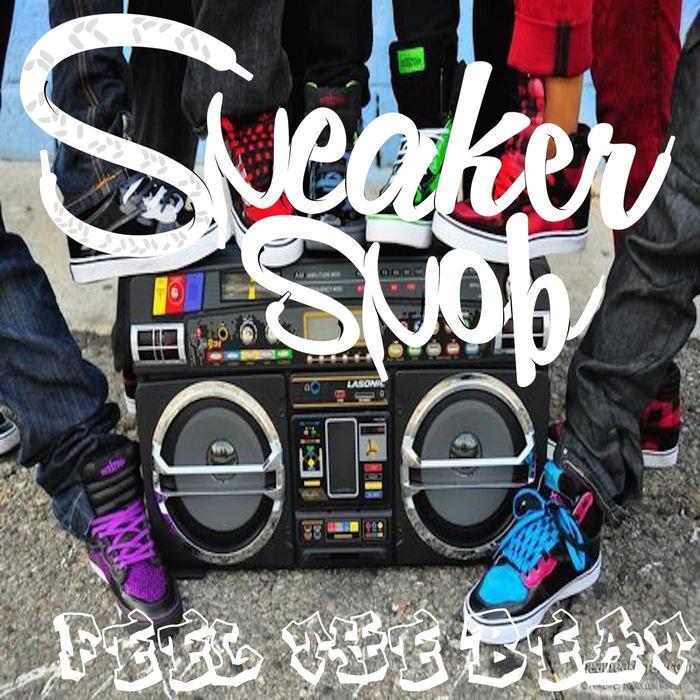 SNEAKER SNOB - Feel The Beat