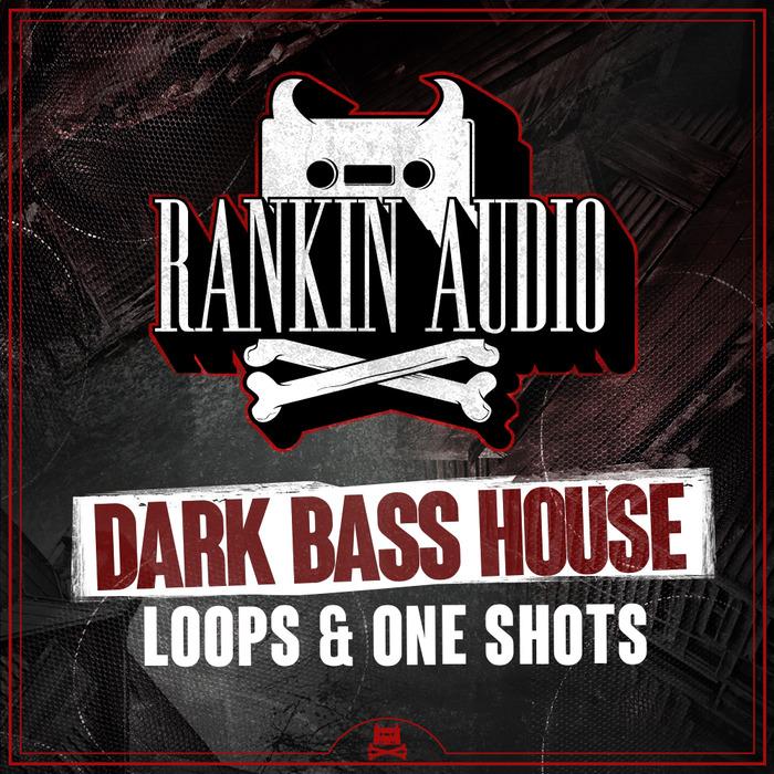 RANKIN AUDIO - Dark Bass House Loops & One Shots (Sample Pack WAV)
