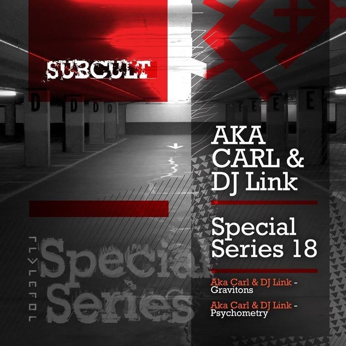 AKA CARL/DJ LINK - SUB CULT Special Series EP 18
