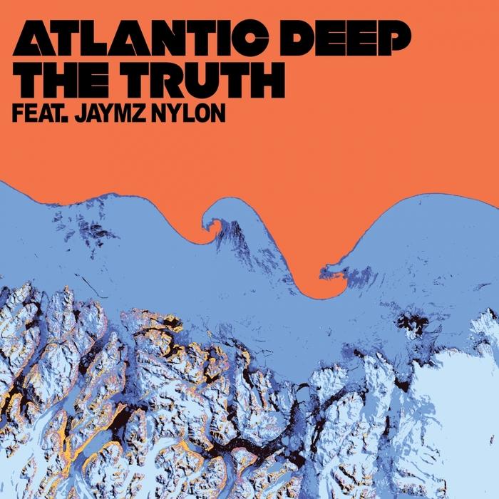 ATLANTIC DEEP - The Truth