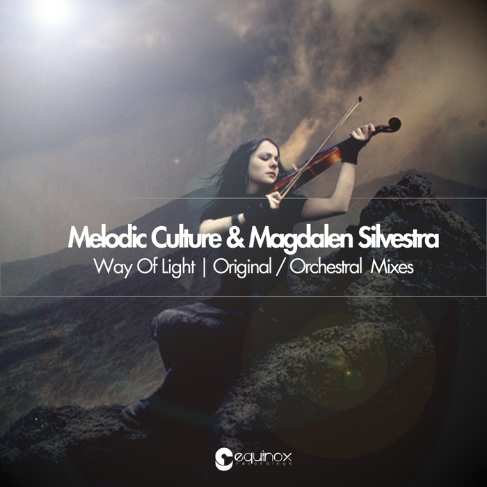 MELODIC CULTURE/MAGDALEN SILVESTRA - Way Of Light