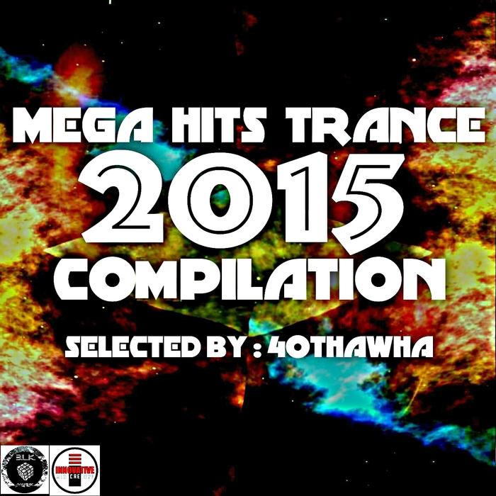 40THAWHA/VARIOUS - Mega Hits Trance Compilation 2015