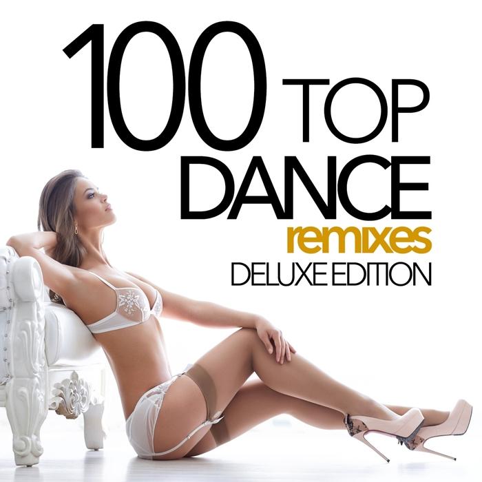 D'MIXMASTERS - 100 Top Dance Remixes (Deluxe Edition)