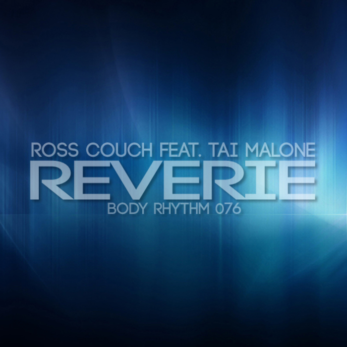 COUCH, Ross feat TAI MALONE - Reverie