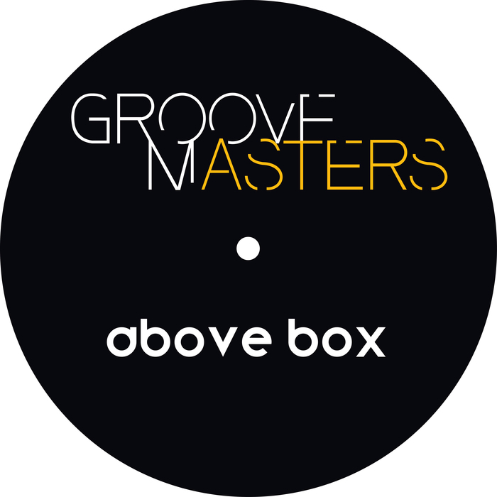 GROOVE MASTERS - Above Box