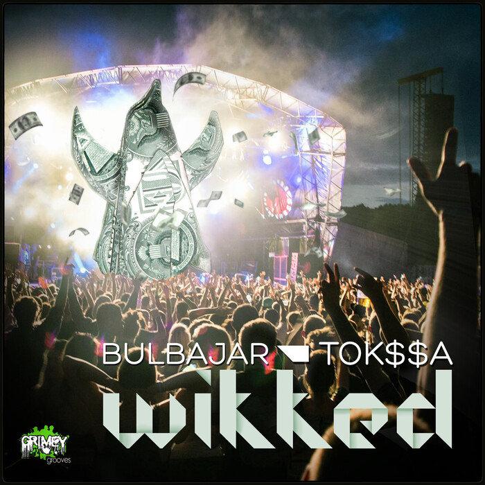BULBAJAR/TOK$$A - Wikked