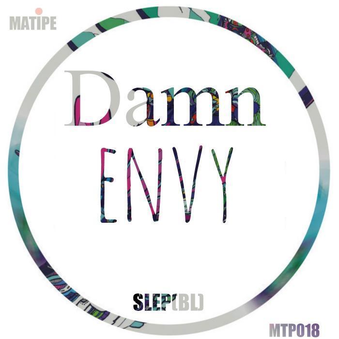 SLEP (BL) - Damn Envy