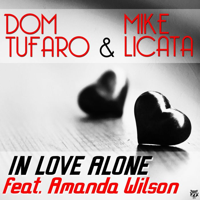 DOM TUFARO/MIKE LICATA - In Love Alone (feat Amanda Wilson)