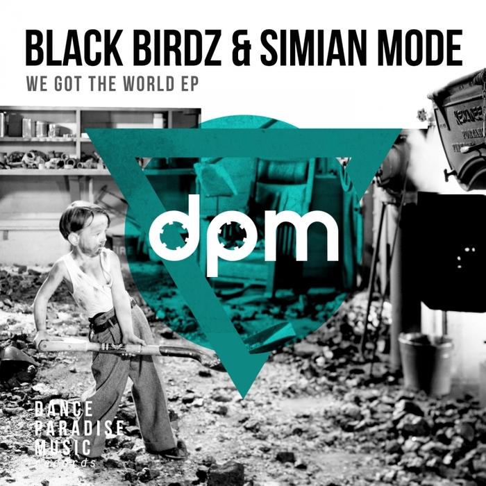 BLACK BIRDZ/SIMIAN MODE - We Got The World