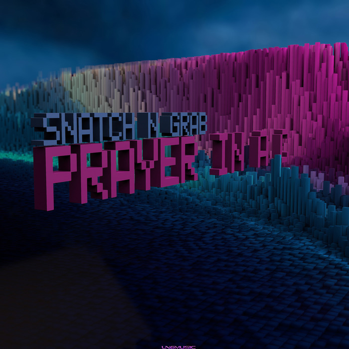 SNATCH N GRAB - Prayer In C (remixes)