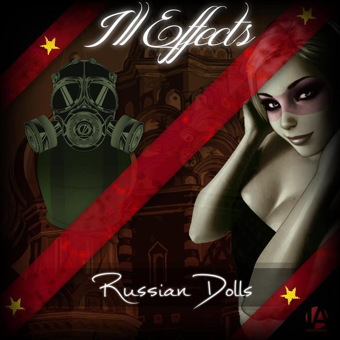 ILL EFFECTS - Russian Dolls