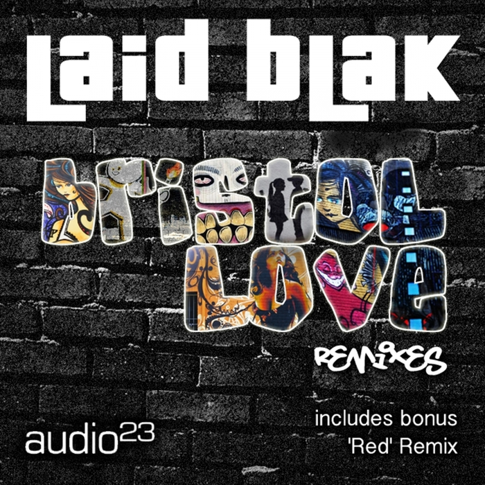 LAID BLAK - Bristol Love (remixes)