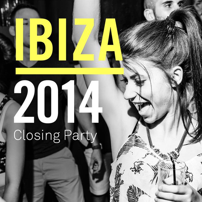 VARIOUS - Ibiza 2014 Closing Party