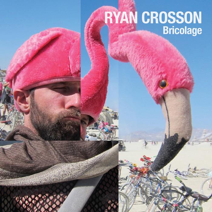 CROSSON, Ryan - Bricolage EP