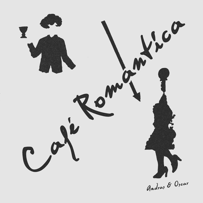 ANDRAS & OSCAR - Cafe Romantica