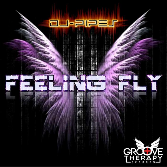 DJ PIPES - Feeling Fly