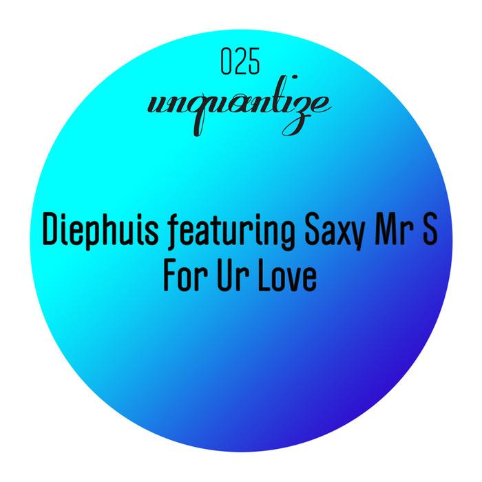 DIEPHUIS feat SAXY MR S - For Ur Love