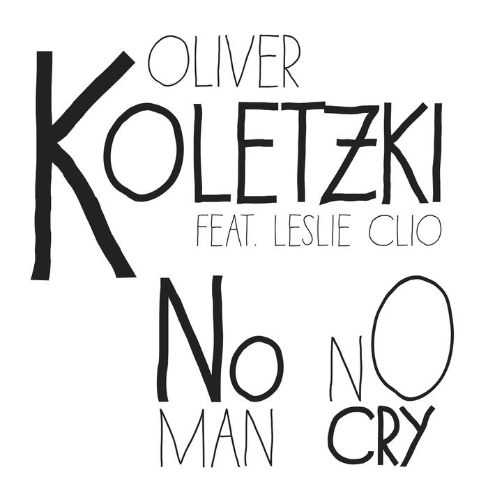 KOLETZKI, Oliver feat LESLIE CLIO - No Man No Cry
