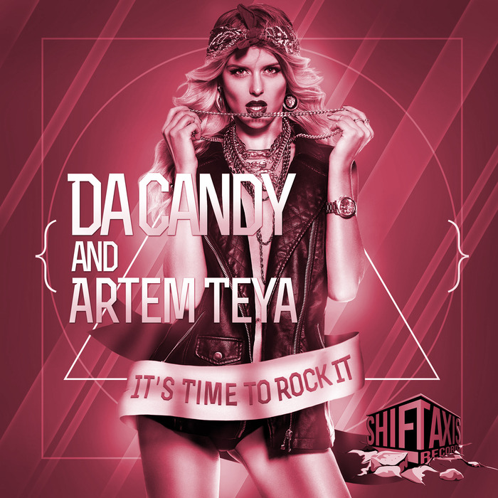 DA CANDY/ARTEM TEYA - It's Time To Rock It EP (follow up remixes)