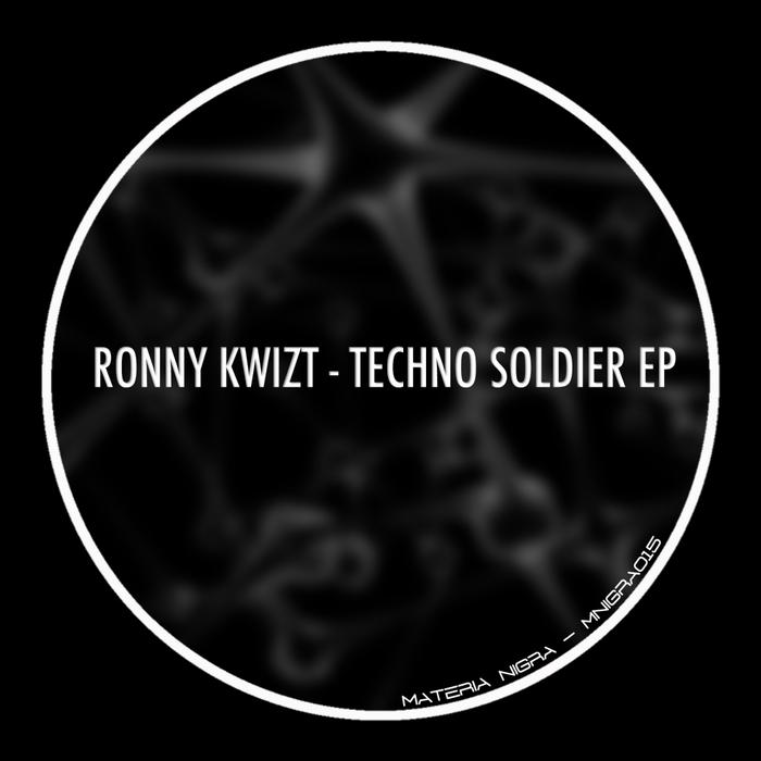 KWIZT, Ronny - Techno Soldier EP