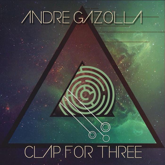 GAZOLLA, Andre - Clap For Three