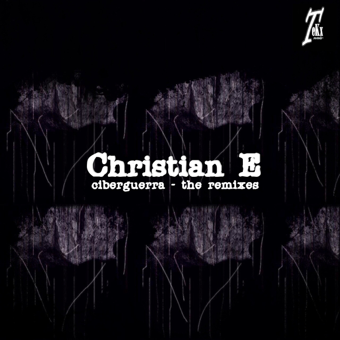CHRISTIAN E - Ciberguerra (remixes)