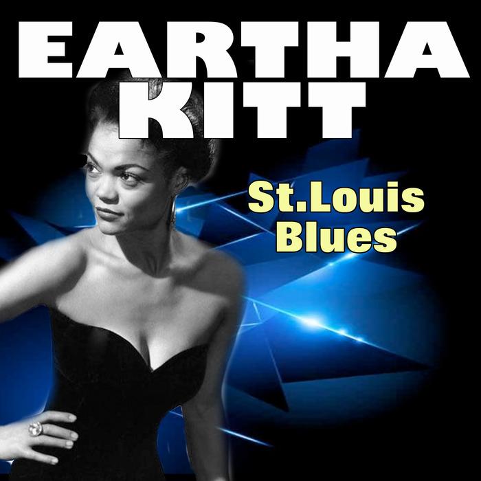 EARTHA KITT - St Louis Blues