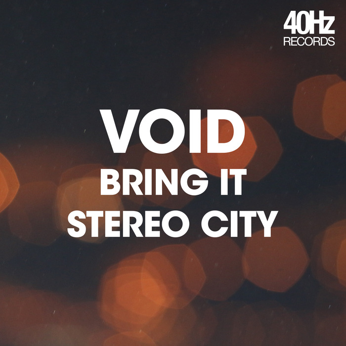 VOID - Bring It/Stereo City