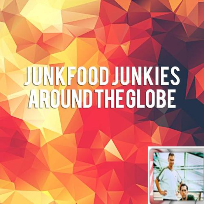 JUNKFOOD JUNKIES - Around The Globe