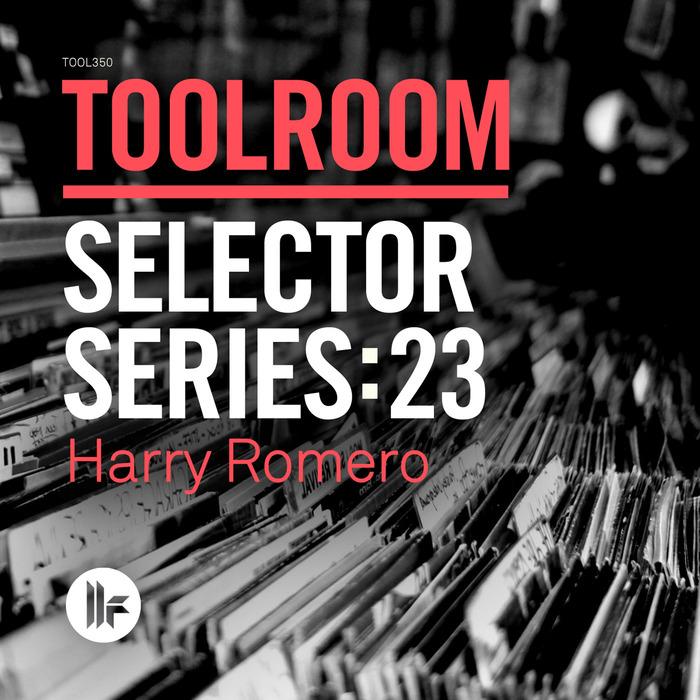 VARIOUS - Toolroom Selector Series: 23 Harry Romero