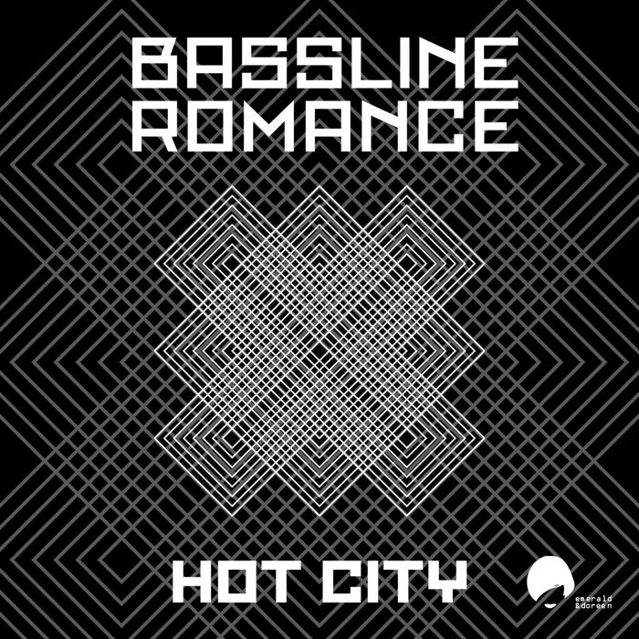 BASSLINE ROMANCE - Hot City