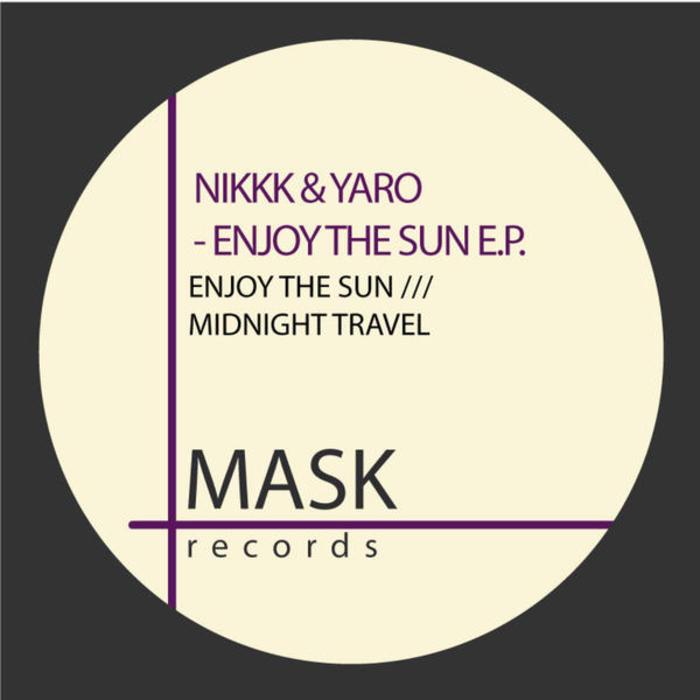 NIKKK/YARO - Enjoy The Sun EP