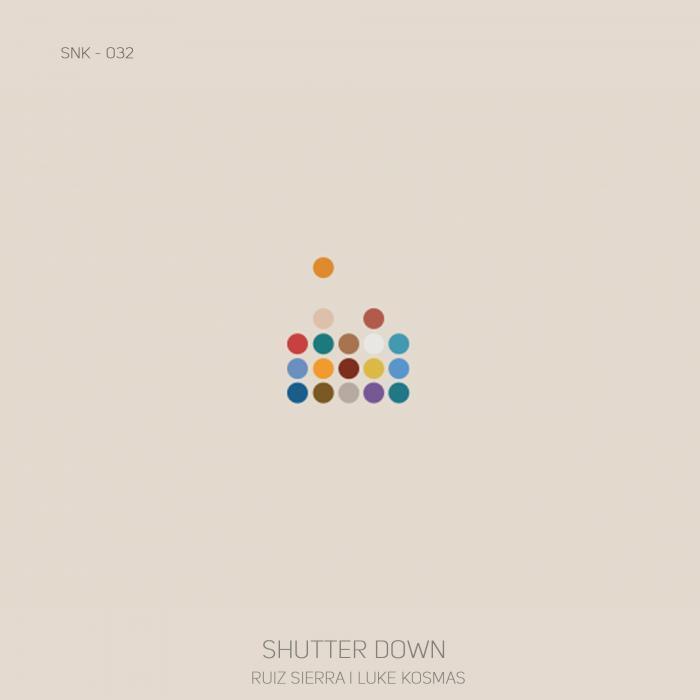 KOSMAS, Luke/RUIZ SIERRA - Shutter Down