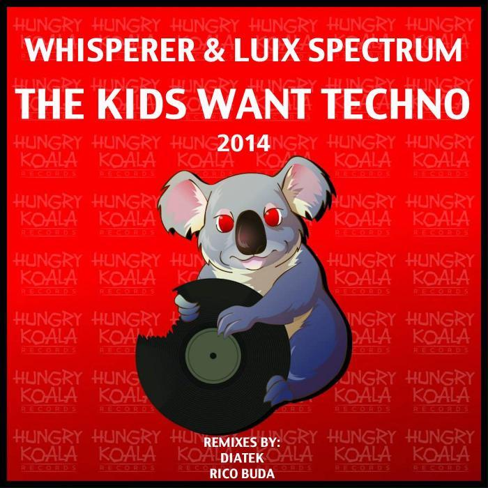 WHISPERER/LUIX SPECTRUM - The Kids Want Techno (2014 remixes)