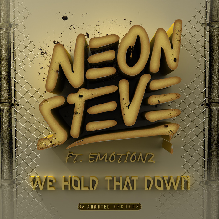 NEON STEVE feat EMOTIONZ - We Hold That Down