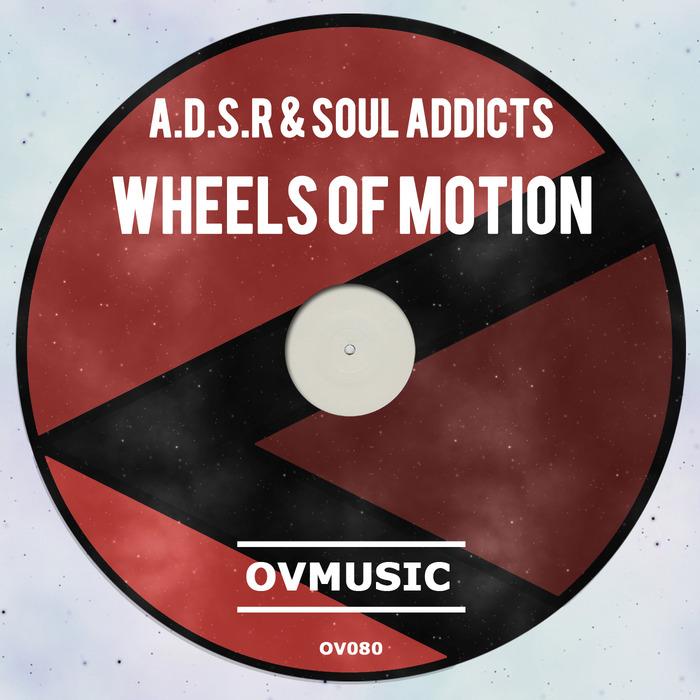 ADSR/SOUL ADDICTS - Wheels Of Motion